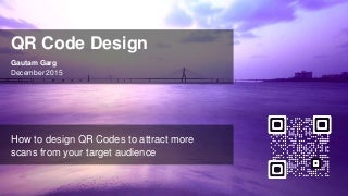 qr code design how to attract more scans