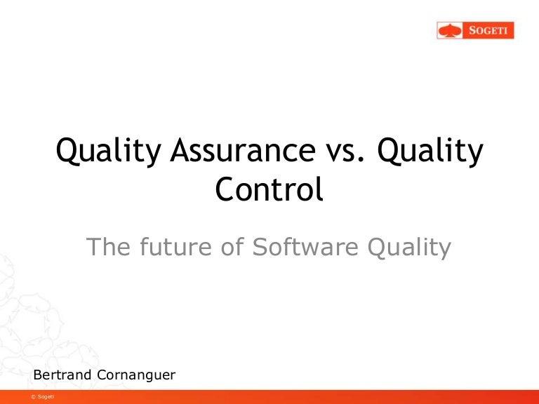Quality Assurance vs. Quality Control, Future of Software Quality