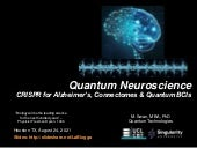 Quantum Neuroscience: CRISPR for Alzheimer's, Connectomes & Quantum BCIs