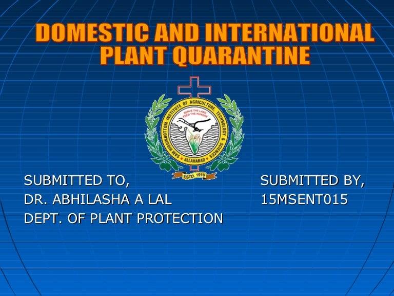 Domestic and international plant quarantine.