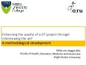 Enhancing the quality of a GT project through interviewing the self - a methodological development
