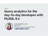 Query analytics for the day-to-day developer with MySQL 8.0