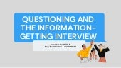Questioning And The Information Getting Interview - Roja' Putri Cintani - 4520210046