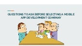 Questions to ask before selecting a mobile app development company