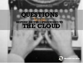 The 9 Questions to Ask Before Moving Processes to The Cloud