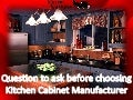 Question to ask before choosing kitchen cabinet manufacturer