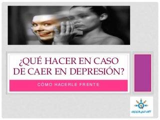 Qué hacer en caso de caer en depresion