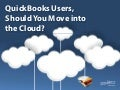 Quickbooks Users: Should You Move into the Cloud?