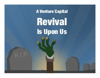 Quigley Report: A Venture Capital Revival is Upon Us