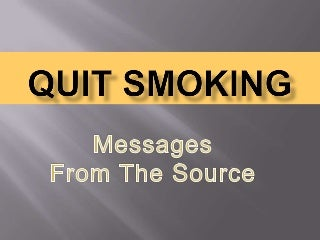 Nicotine Addiction - Messages from the Source