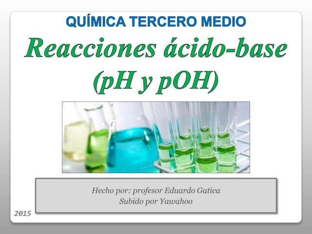 Química 3° medio - Reacciones Ácido-Base, pH y pOH