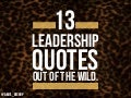 13 Leadership Quotes Out of the Wild
