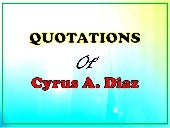 Cyrus Diaz's Quotes (Part 1)