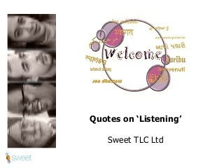 Quotes on 'LISTENING' to inspire yourself and others ~ Sweet TLC Ltd