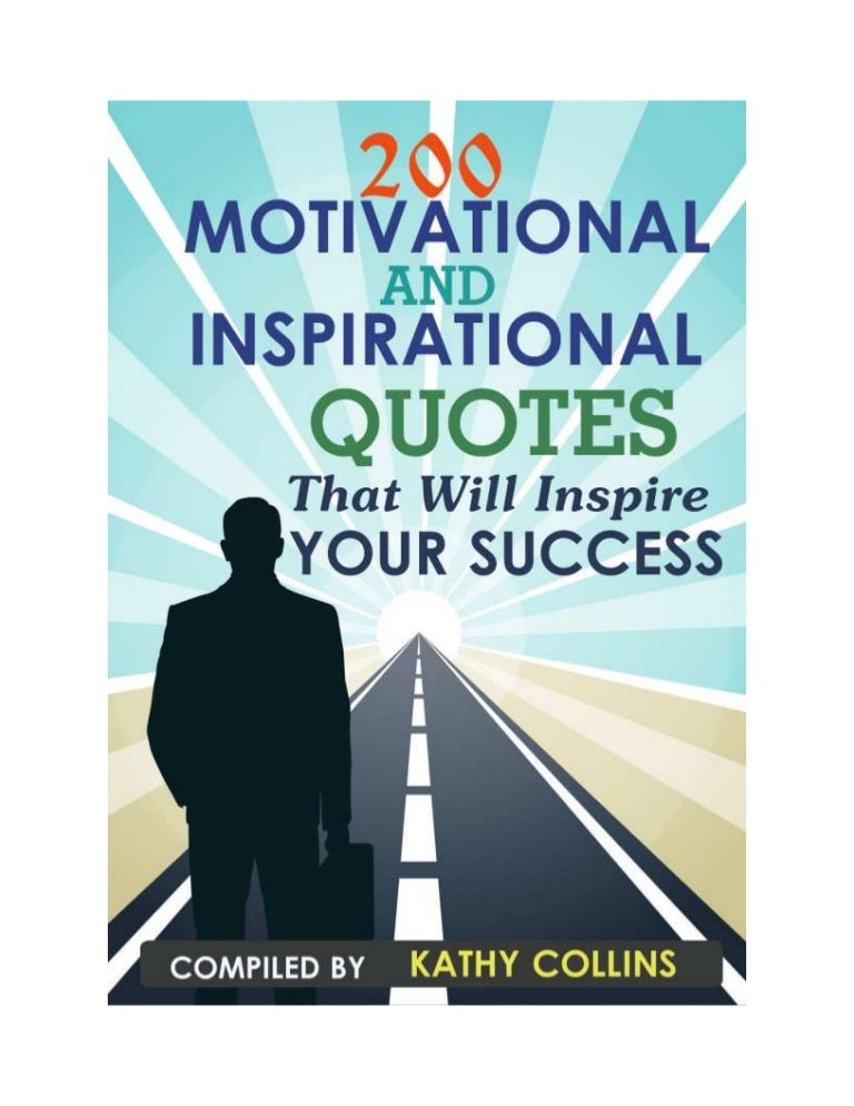 200 Motivational And Inspirational Quotes That Will Inspire Your Succ