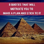 8 Quotes that Will Motivate You to Make a Plan and Stick to It