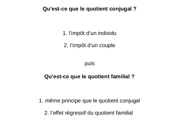 Que Sont Le Quotient Conjugal Et Le Quotient Familial