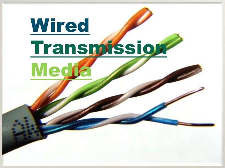 Wired Transmission Media