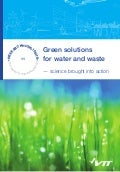 Green solutions for water and waste — science brought into action. Henriikka Brandt and Kaisa Belloni. VTT Research Highlights 11