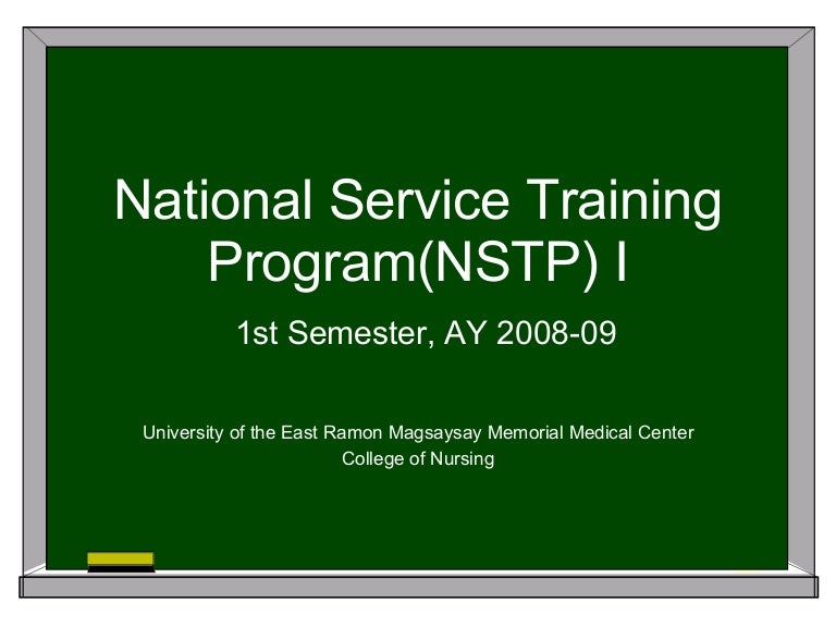 nstp or national service training program essay National service training program (nstp) is a required course mandated by law it is a preparation and opportunity to improve yourself to serve others gives you the chance to be to be socially involved and have deeper awareness of yourself in relation to others endows you with theoretical and practical knowledge and experiences that are needed.