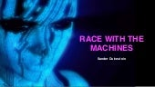 Race with the Machines