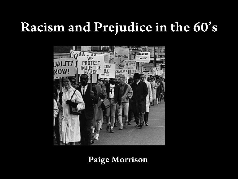 prejudice in the school systems and how Although the classroom has traditionally been viewed as a place where students should be open-minded and encouraged to express their perspectives, many minorities often feel alienated in school systems due to the plague of institutionalized racism.