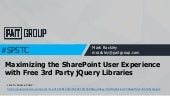 #SPSTC Maximizing the SharePoint User Experience with Free 3rd Party jQuery Libraries