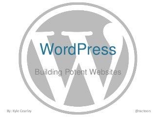 Building Potent WordPress Websites