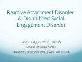 Reactive Attachment Disorder (RAD)  and Disinhibited Social Engagement Disorder (DSED)