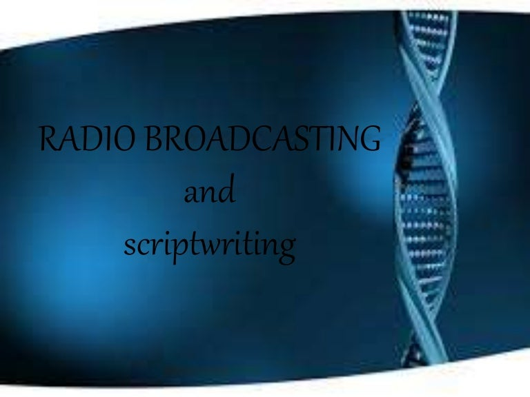 Radio Broadcasting and Scriptwriting