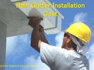 Estimate Of Rain Gutter Installation Cost