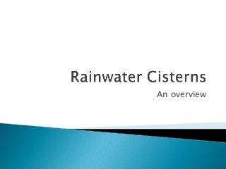 Rainwater cisterns