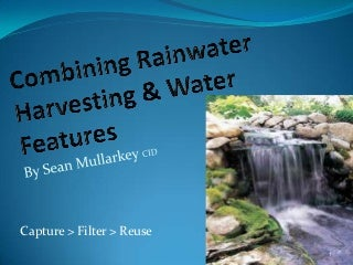 Combining Rainwater Harvesting with Water Features