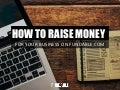 How to Raise Money For Your Business on Fundable.com