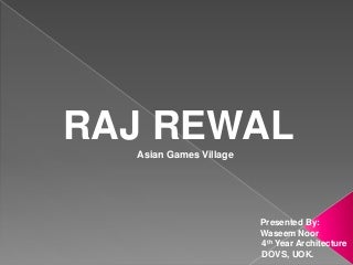 Raj rewal Asian games Village