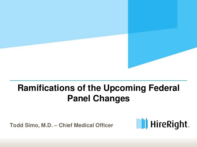 Ramifications of the Upcoming Federal Panel Changes