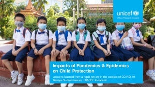 Impacts of Pandemics and Epidemics on Child Protection