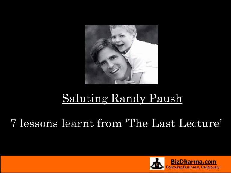 7 Lessons Learnt From The Last Lecture By Randy Pausch