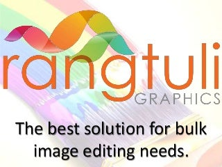 Rangtuli Graphics - Clipping Path, Image Retouching and Various Image Editing Services