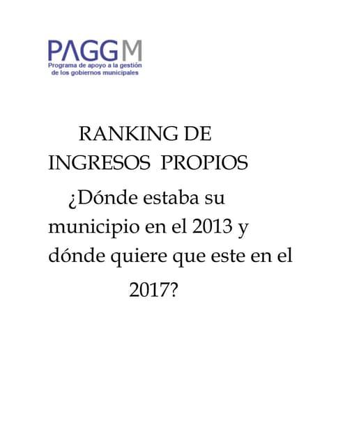 Ranking de ingresos propios ¿Dónde estaba su municipio en el 2013 y dónde quiere que este en el 2017?