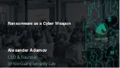 """Using cryptolockers as a cyber weapon"", Alexander Adamov"
