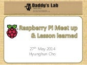 Raspberry Pi meet-up 2014 & lesson learned