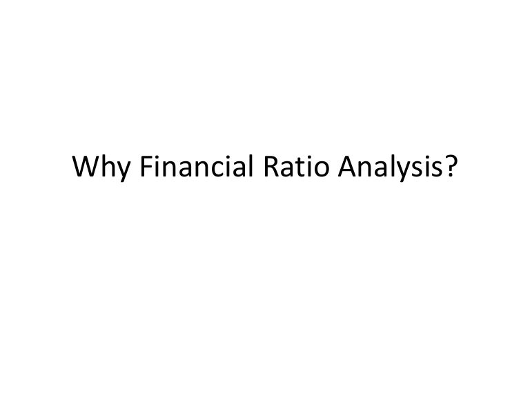 Why Financial Ratio Analysis?