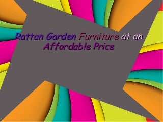 Rattan garden furniture at an affordable price