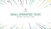 Goal-Oriented Technology