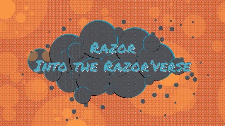 Razor into the Razor'verse