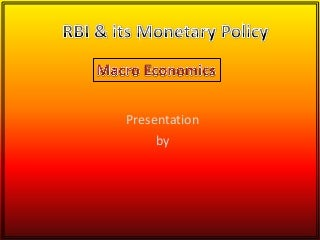 Rbi & Its Monetary Policy