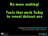 No more waiting!  Tools that work Today to reveal dataset use