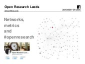 RDN Lightning talk - Open Research Leeds (@OpenResLeeds): networks, metrics and #openresearch