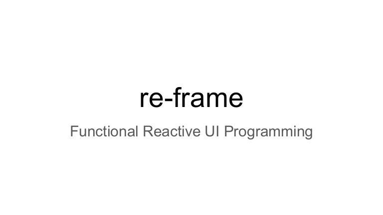 Re frame